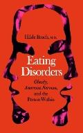 Eating Disorders Obesity, Anorexia Nervosa, and the Person Within
