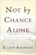 Not by Chance Alone : My Life as a Social Psychologist