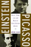 Einstein and Picasso: Space, Time and the Beauty That Causes Havoc - Arthur I. Miller - Hard...