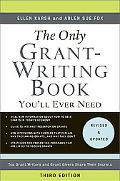 The Only Grant-Writing Book You'll Ever Need: Top Grant Writers and Grant Givers Share Their...
