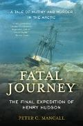 Fatal Journey : The Final Expedition of Henry Hudson