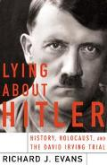 Lying About Hitler History, Holocaust, and the David Irving Trial