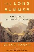 Long Summer How Climate Changed Civilization