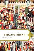 Osman's Dream The History of the Ottoman Empire