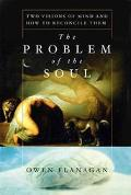 Problem of the Soul Two Visions of Mind and How to Reconcile Them