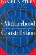 Motherhood Constellation A Unified View of Parent-Infant Psychotherapy