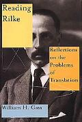 Reading Rilke Reflections on the Problems of Translation