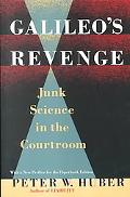 Galileo's Revenge Junk Science in the Courtroom
