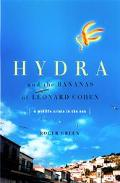 Hydra and the Bananas of Leonard Cohen A Search for Serenity in the Sun