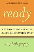 Ready New Later Motherhood