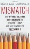 Mismatch: How Affirmative Action Hurts Students Its Intended to Help, and Why Universities W...