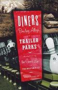 Diners, Bowling Alleys and Trailer Parks Chasing the American Dream in the Postwar Consumer ...
