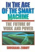 In the Age of the Smart Machine The Future of Work and Power
