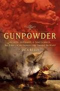 Gunpowder Alchemy, Bombards, and Pyrotechnics  The History of the Explosive That Changed the...
