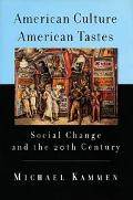American Culture, American Tastes Social Change and the 20th Century