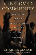 Beloved Community How Faith Shapes Social Justice, From the Civil Rights Movement to Today