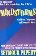 Mindstorms Children, Computers, and Powerful Ideas