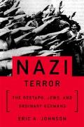 Nazi Terror The Gestapo, Jews, and Ordinary Germans