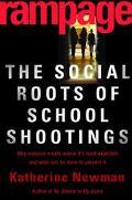 Rampage The Social Roots of School Shootings