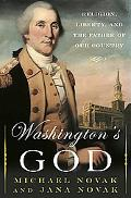 Washington's God Religion, Liberty, and the Father of Our Country