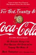 For God, Country, and Coca Cola The Definitive History of the Great American Soft Dring and ...