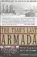 Tsar's Last Armada The Epic Journey to the Battle of Tsushima