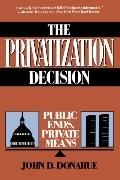Privatization Decision Public Ends, Private Means