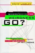 Where Does the Weirdness Go?