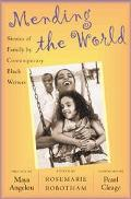 Mending the World Stories of Family by Contemporary Black Writers