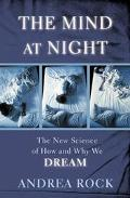 Mind At Night The New Science Of How And Why We Dream