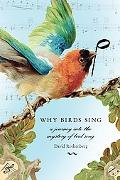 Why Birds Sing A Journey into the Mystery of Bird Song