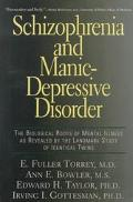 Schizophrenia and Manic-Depressive Disorder The Biological Roots of Mental Illness As Reveal...