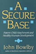 Secure Base Parent-Child Attachment and Healthy Human Development