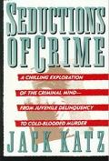 Seductions of Crime Moral and Sensual Attractions in Doing Evil