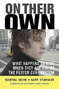 On Their Own What Happens to Kids When They Age Out of the Foster Care System?