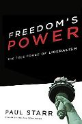 Freedom's Power The True Force of Liberalism