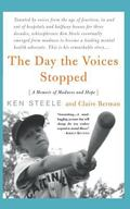 Day the Voices Stopped A Memoir of Madness and Hope