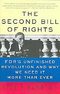 Second Bill of Rights FDR's Unfinished Revolution and Why We Need It More Than Ever