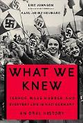What We Knew Terror, Mass Murder, And Everyday Life in Nazi Germany