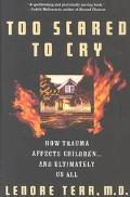 Too Scared to Cry Psychic Trauma in Childhood