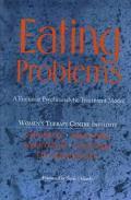 Eating Problems A Feminist Psychoanalytic Treatment Model