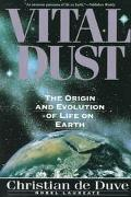 Vital Dust Life As a Cosmic Imperative