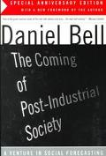 Coming of Post-Industrial Society A Venture in Social Forecasting