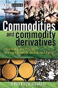 Commodities And Commodity Derivatives Modelling And Pricing For Agriculturals, Metals And En...