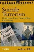 Suicide Terrorism: Understanding, Controlling, Preventing (Wiley Series in Psychology of Cri...