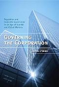 Governing The Corporation Regulation And Corporate Governance In An Age Of Scandal And Globa...