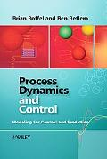 Process Dynamics And Control Modeling for Control And Prediction