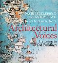 Architectural Voices Listening to Old Buildings