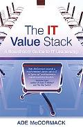 The IT Value Stack: The Boardroom Guide to It Leadership