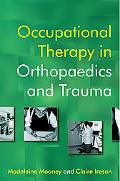 Occupational Therapy in Orthpaedics And Trauma